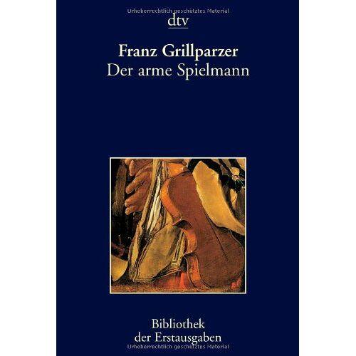 Franz Grillparzer - Der arme Spielmann: Pest 1848 - Preis vom 08.05.2021 04:52:27 h
