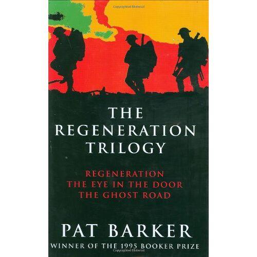 Pat Barker - The Regeneration Trilogy: Regeneration; The Eye in the Door; The Ghost Road - Preis vom 15.04.2021 04:51:42 h