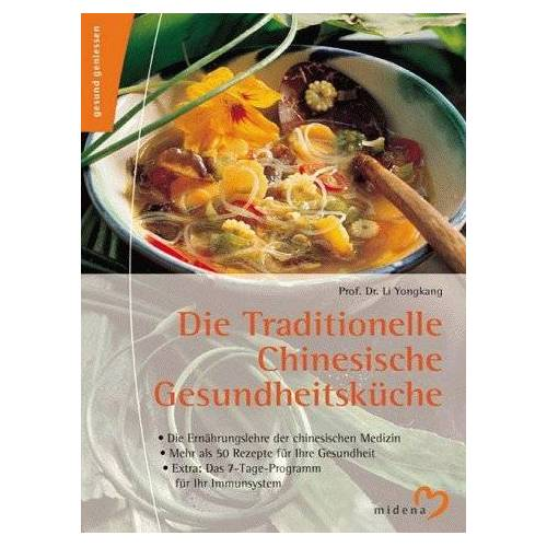 Li Yongkang - Die Traditionelle Chinesische Gesundheitsküche - Preis vom 20.10.2020 04:55:35 h