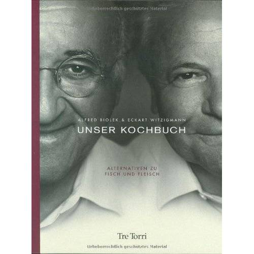 Alfred Biolek - Unser Kochbuch. Alternativen zu Fisch und Fleisch - Preis vom 05.09.2020 04:49:05 h