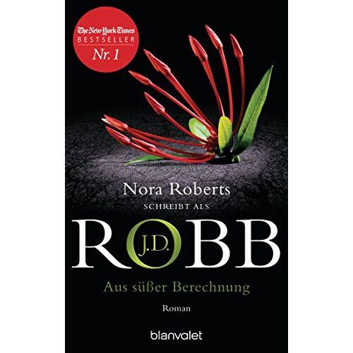 Robb, J. D. - Aus süßer Berechnung: Roman (Eve Dallas, Band 36) - Preis vom 23.02.2021 06:05:19 h