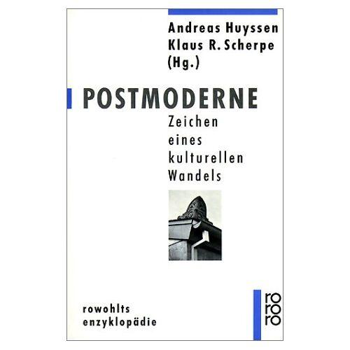 Andreas Huyssen - Postmoderne. Zeichen eines kulturellen Wandels - Preis vom 20.10.2020 04:55:35 h