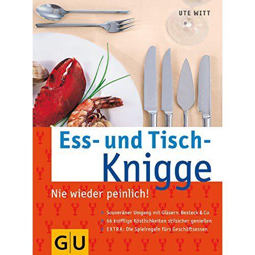 Ute Witt - Ess- und Tisch-Knigge - Preis vom 01.03.2021 06:00:22 h