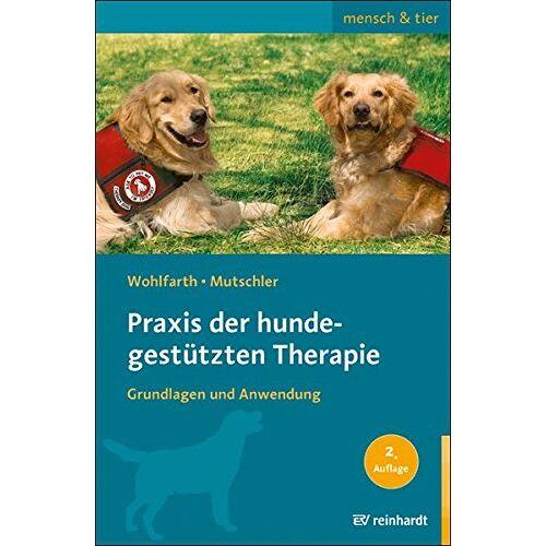 Rainer Wohlfarth - Praxis der hundegestützten Therapie: Grundlagen und Anwendung (mensch & tier) - Preis vom 24.02.2021 06:00:20 h