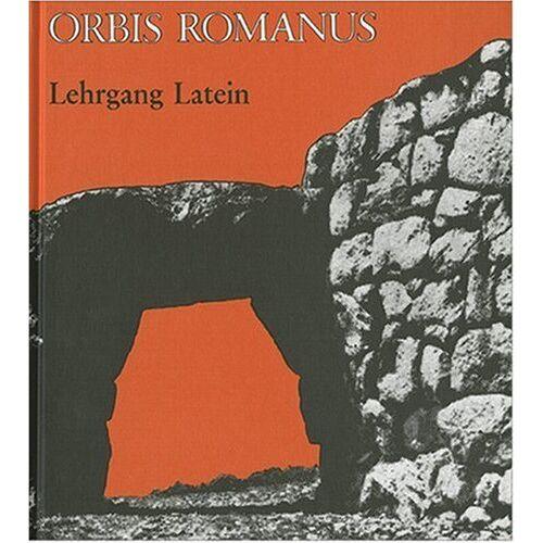 Freya Stephan-Kühn - Orbis Romanus: Lehrgang Latein: Lehrgang für Latein als 2. oder 3. Fremdsprache - Preis vom 15.04.2021 04:51:42 h