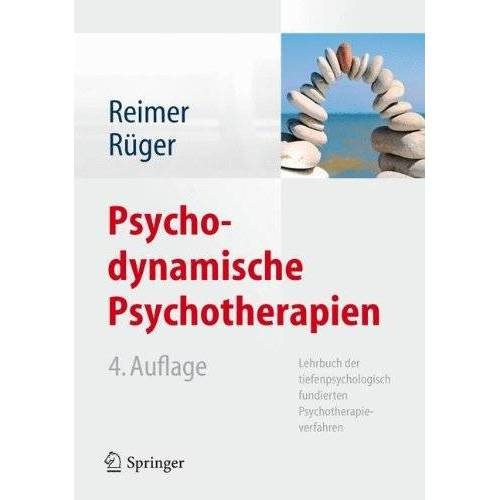 Christian Reimer - Psychodynamische Psychotherapien: Lehrbuch der tiefenpsychologisch fundierten Psychotherapieverfahren - Preis vom 15.05.2021 04:43:31 h
