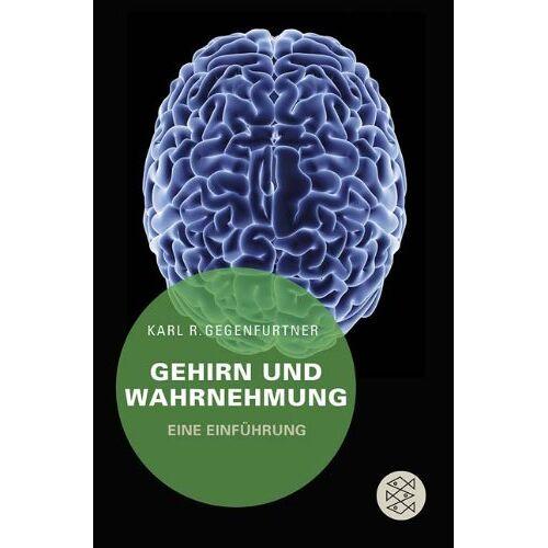 Gegenfurtner, Karl R. - Gehirn und Wahrnehmung: Eine Einführung - Preis vom 04.09.2020 04:54:27 h