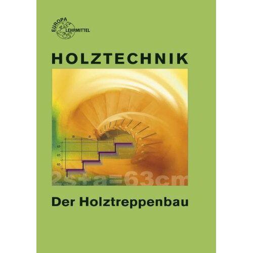 Wolfgang Nutsch - Holztechnik. Der Holztreppenbau - Preis vom 06.09.2020 04:54:28 h