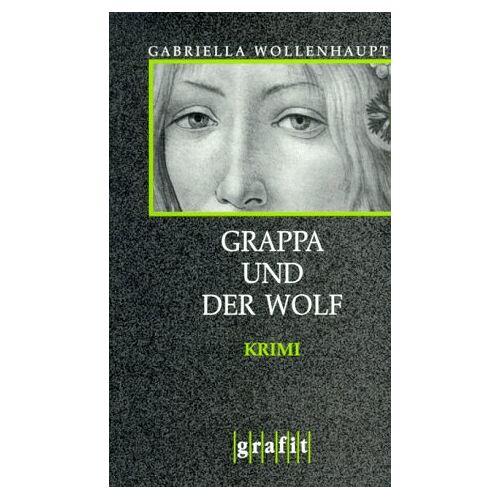 Gabriella Wollenhaupt - Grappa und der Wolf - Preis vom 10.04.2021 04:53:14 h