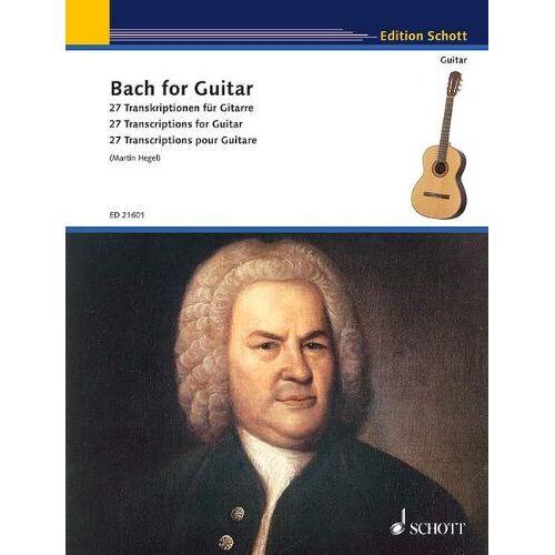 Martin Hegel - Bach for Guitar: 27 Transkriptionen für Gitarre. Gitarre. (Schott Guitar Classics) - Preis vom 25.02.2020 06:03:23 h