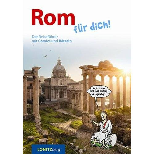 Kristina Pongracz - Rom für dich!: Der Reiseführer mit Comics und Rätseln - Preis vom 18.04.2021 04:52:10 h