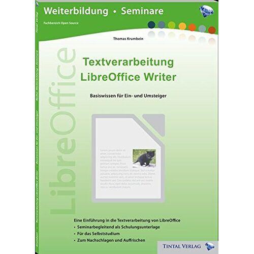 Thomas Krumbein - Textverarbeitung LibreOffice Writer: Basiswissen für Ein- und Umsteiger - Preis vom 26.02.2021 06:01:53 h