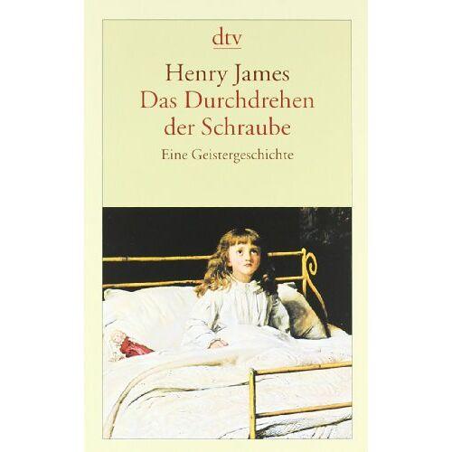 Henry James - Das Durchdrehen der Schraube: Eine Geistergeschichte - Preis vom 18.04.2021 04:52:10 h