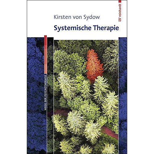 Sydow, Kirsten von - Systemische Therapie (Wege der Psychotherapie) - Preis vom 10.05.2021 04:48:42 h