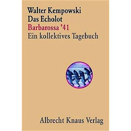 Walter Kempowski - Das Echolot - Barbarossa '41 - Ein kollektives Tagebuch - (1. Teil des Echolot-Projekts) (Das Echolot-Projekt, Band 1) - Preis vom 16.01.2021 06:04:45 h