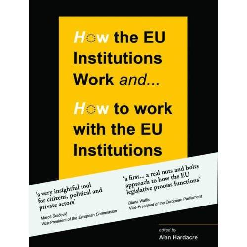 Alan Hardacre - How the EU Institutions Work . . . & How to Work with the EU Institutions - Preis vom 03.09.2020 04:54:11 h