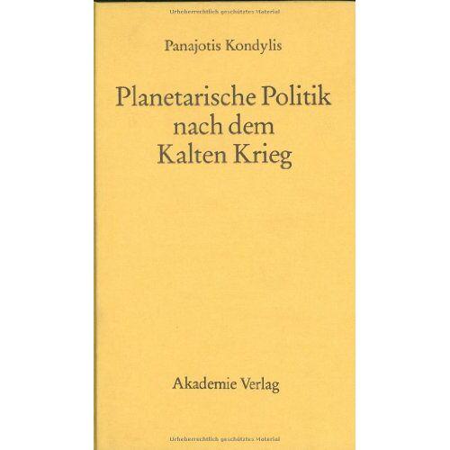 Panajotis Kondylis - Planetarische Politik nach dem Kalten Krieg - Preis vom 18.10.2020 04:52:00 h