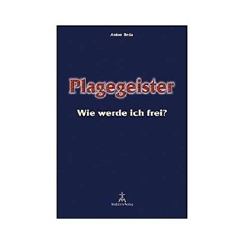 Anton Beda - Plagegeister - Wie werde ich frei? - Preis vom 12.05.2021 04:50:50 h
