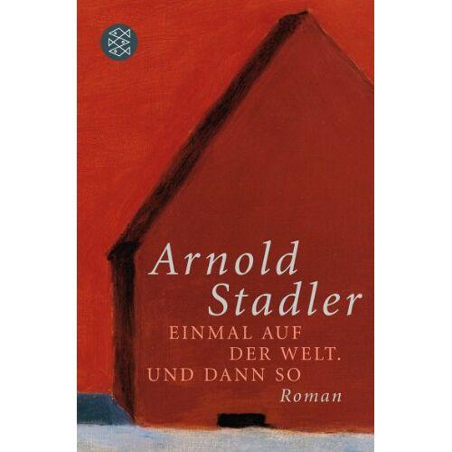 Arnold Stadler - Einmal auf der Welt. Und dann so: Roman - Preis vom 04.04.2020 04:53:55 h