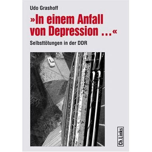 Udo Grashoff - »In einem Anfall von Depression ...« Selbsttötungen in der DDR - Preis vom 20.10.2020 04:55:35 h