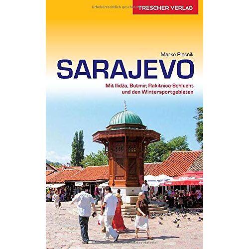 Marko Plesnik - Reiseführer Sarajevo: Mit Ilidza, Butmir, Rakitnica-Schlucht und den Wintersportgebieten (VLB Reihenkürzel: SM825 - Trescher-Reihe Reisen) - Preis vom 24.01.2020 06:02:04 h