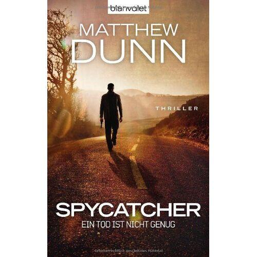 Matthew Dunn - Spycatcher - Ein Tod ist nicht genug: Thriller - Preis vom 04.10.2020 04:46:22 h