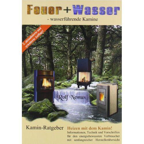 Rolf Nemus - Feuer + Wasser: Wasserführende Kamine - Preis vom 21.01.2021 06:07:38 h