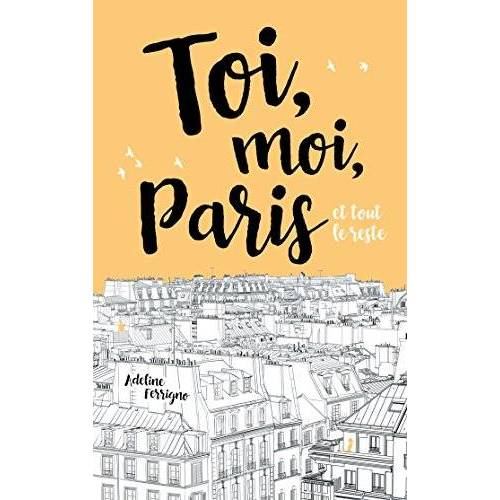 - Toi, moi, Paris et tout le reste - Preis vom 09.04.2021 04:50:04 h