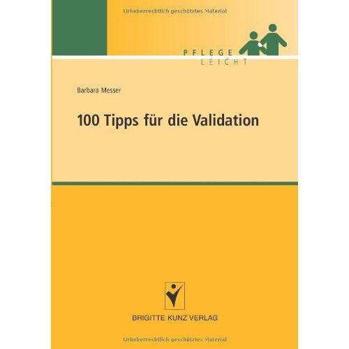 Barbara Messer - 100 Tipps für die Validation - Preis vom 16.04.2021 04:54:32 h