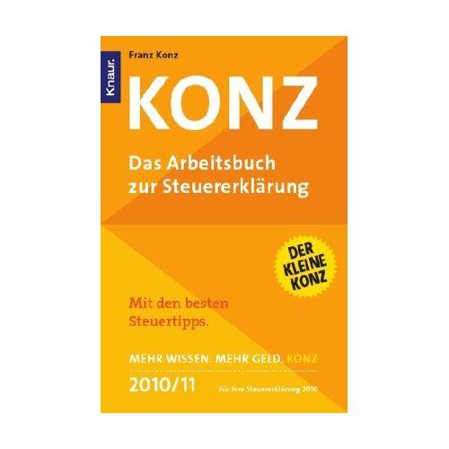 Franz Konz - Konz: Das Arbeitsbuch zur Steuererklärung - Preis vom 05.09.2020 04:49:05 h