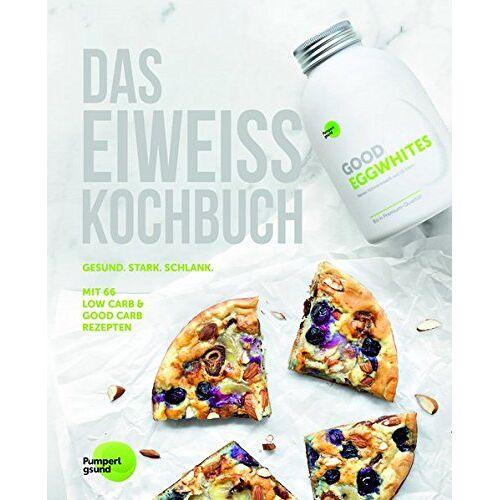 Pumperlgsund GmbH - Das Eiweiss Kochbuch: 66 Gesunde Rezepte mit Protein für Muskelaufbau und natürliches Abnehmen. Gute Ernährung mit Low Carb und Good Carb - Preis vom 12.05.2021 04:50:50 h