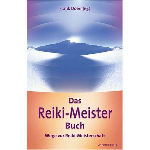 Frank Doerr - Das Reiki-Meister-Buch: Wege zur Reiki-Meisterschaft - Preis vom 14.05.2021 04:51:20 h