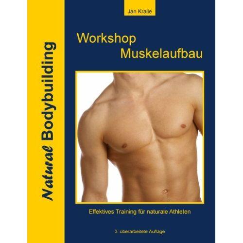 Jan Kralle - Workshop Muskelaufbau: effektiv und natural - Preis vom 03.05.2021 04:57:00 h