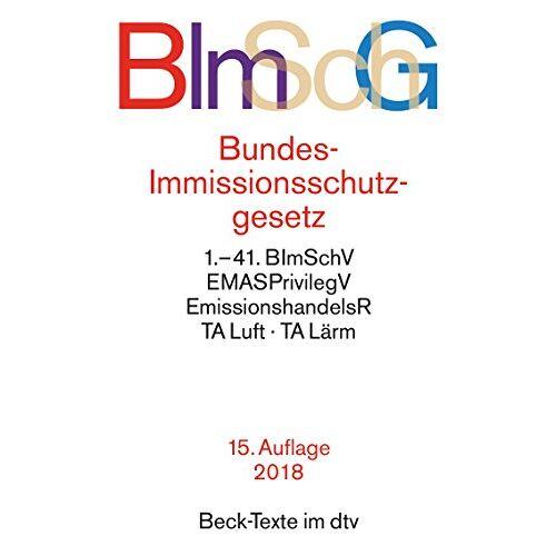 - Bundes-Immissionsschutzgesetz BImSchG: mit Durchführungsverordnungen, Emissionshandelsrecht, TA Luft und TA Lärm (Beck-Texte im dtv) - Preis vom 20.10.2020 04:55:35 h
