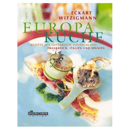 Eckart Witzigmann - Eckart Witzigmanns Europa-Küche - Preis vom 16.05.2021 04:43:40 h