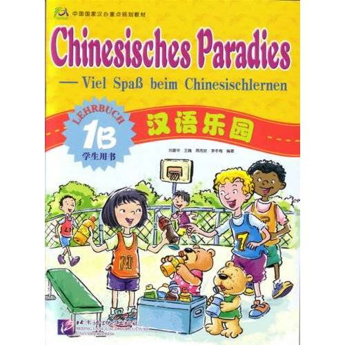 Fuhua Liu - Chinesisches Paradies - Viel Spass beim Chinesischlernen: Chinesisches Paradies, Bd.1B : Lehrbuch - Preis vom 21.10.2020 04:49:09 h