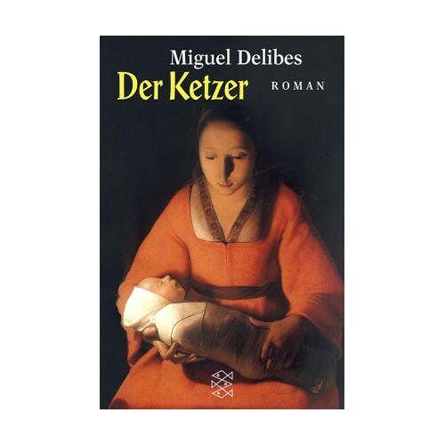 Miguel Delibes - Der Ketzer. - Preis vom 09.05.2021 04:52:39 h