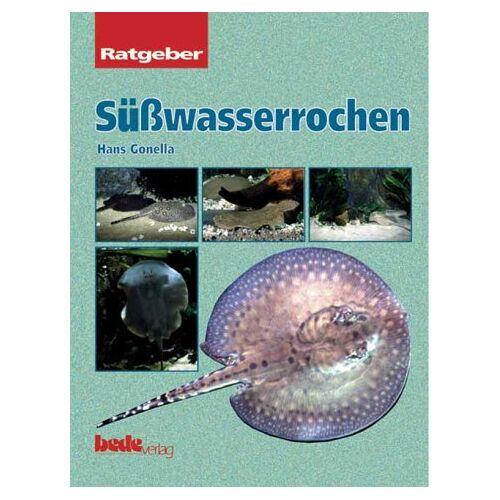 Hans Gonella - Süsswasserrochen, Ratgeber - Preis vom 25.02.2021 06:08:03 h
