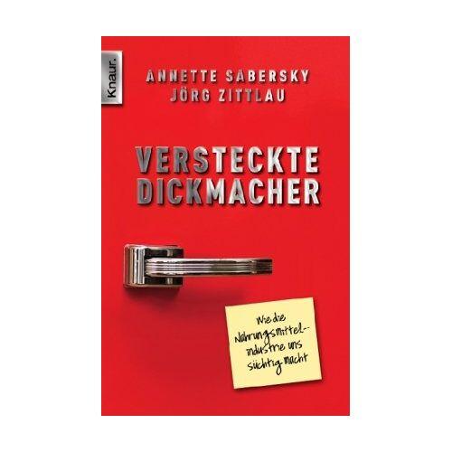 Annette Sabersky - Versteckte Dickmacher: Wie die Nahrungsmittelindustrie uns süchtig macht - Preis vom 11.05.2021 04:49:30 h