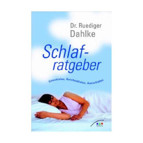 Ruediger Dahlke - Schlafratgeber. Einschlafen, Durchschlafen, Ausschlafen - Preis vom 29.05.2020 05:02:42 h