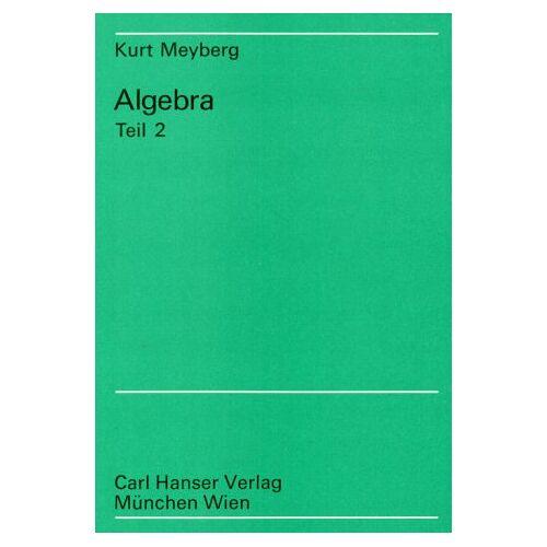 Kurt Meyberg - Algebra, in 2 Bdn., Bd.2 - Preis vom 08.05.2021 04:52:27 h