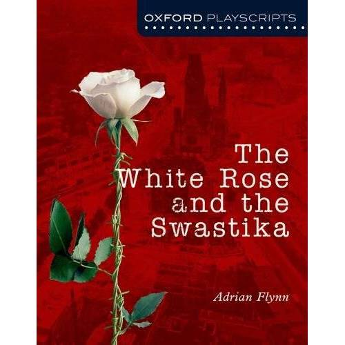 Adrian Flynn - Oxford Playscripts: The White Rose and the Swastika - Preis vom 18.04.2021 04:52:10 h