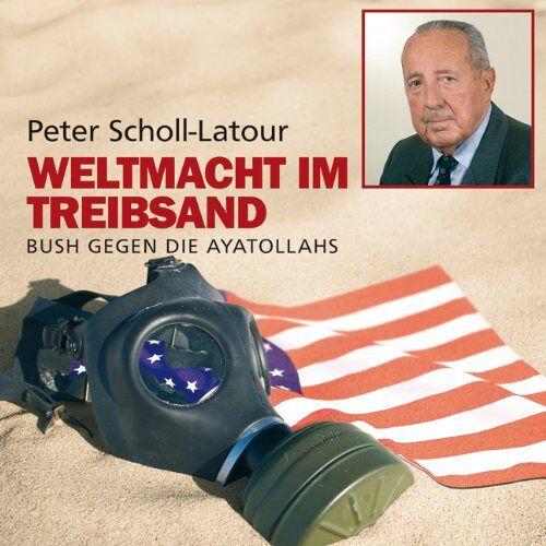 Peter Scholl-Latour - Weltmacht im Treibsand. 12 CDs + mp3-CD: Bush gegen die Ayatollahs - Preis vom 28.02.2021 06:03:40 h