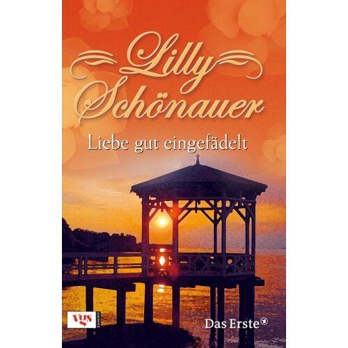 Lilly Schönauer - Lilly Schönauer. Liebe gut eingefädelt - Preis vom 06.09.2020 04:54:28 h