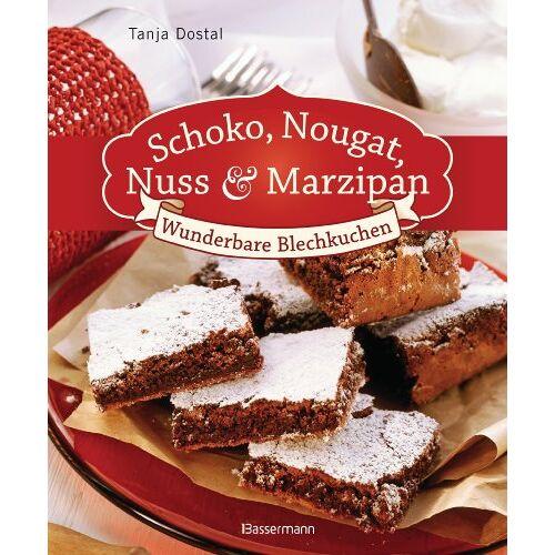 Tanja Dostal - Schoko, Nougat, Nuss und Marzipan: Wunderbare Blechkuchen - Preis vom 05.05.2021 04:54:13 h