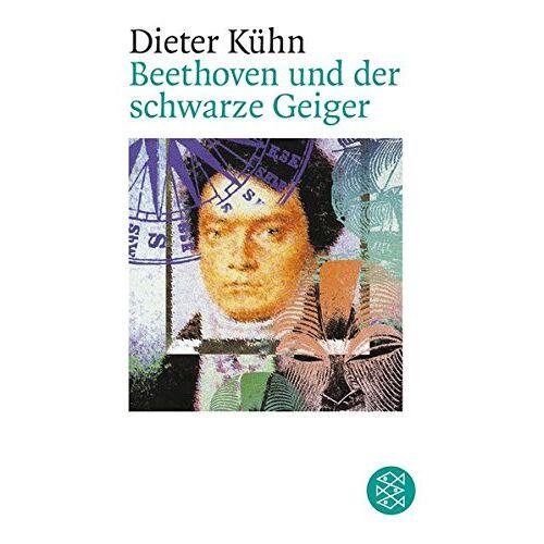 Kühn, Prof. Dr. Dieter - Beethoven und der schwarze Geiger: Roman - Preis vom 17.04.2021 04:51:59 h