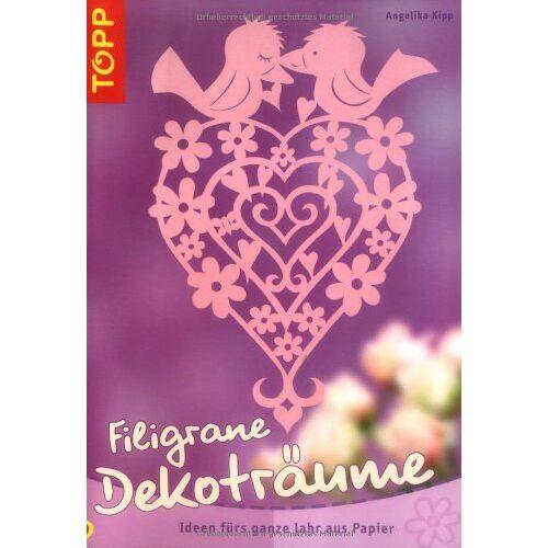 Angelika Kipp - Filigrane Dekoträume: Ideen fürs ganze Jahr aus Papier - Preis vom 20.10.2020 04:55:35 h