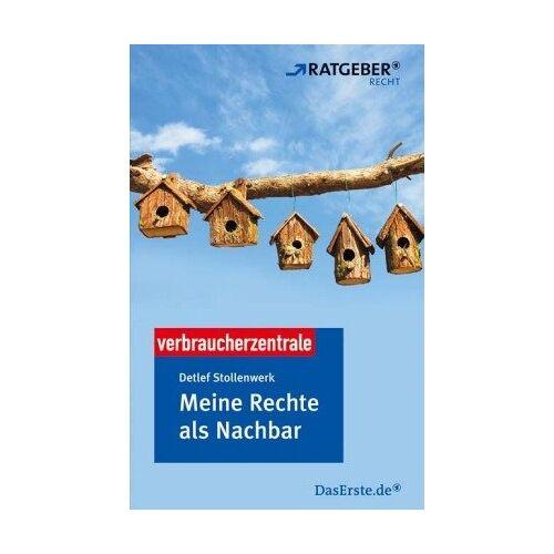 Detlef Stollenwerk - Meine Rechte als Nachbar - Preis vom 17.04.2021 04:51:59 h