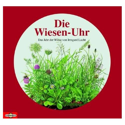 Irmgard Lucht - Die Wiesen-Uhr. Das Jahr der Wiese. - Preis vom 21.04.2021 04:48:01 h