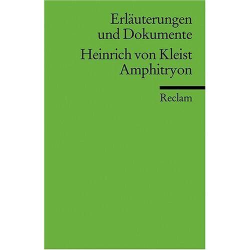 Helmut Bachmaier - Erläuterungen und Dokumente zu Heinrich von Kleist: Amphitryon - Preis vom 09.04.2021 04:50:04 h